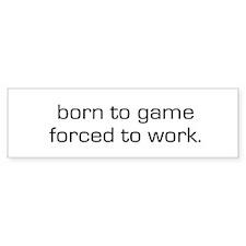 Born To Game Bumper Bumper Sticker