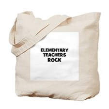 Elementary Teachers Rock Tote Bag