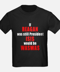 ISIS would be WASWAS T-Shirt
