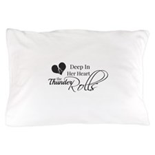 Deep In Her Heart The Thunder Rolls Pillow Case