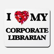 I love my Corporate Librarian hearts des Mousepad