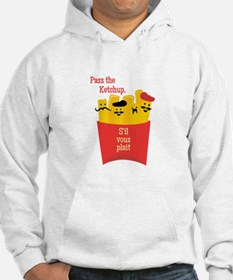 Pass The Ketchup Hoodie