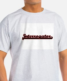 Interrogator Classic Job Design T-Shirt