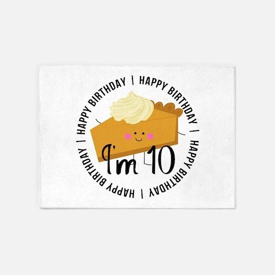 10th Birthday Pie 5'x7'Area Rug
