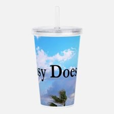 EASY DOES IT Acrylic Double-wall Tumbler