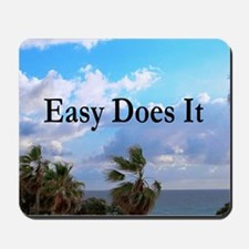 EASY DOES IT Mousepad