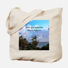 MIRACLES HAPPEN Tote Bag