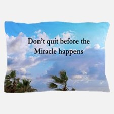 MIRACLES HAPPEN Pillow Case