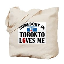 Somebody In Toronto Tote Bag