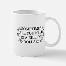 All You Need Mug