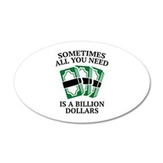 A Billion Dollars 38.5 x 24.5 Oval Wall Peel