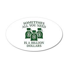 A Billion Dollars 22x14 Oval Wall Peel