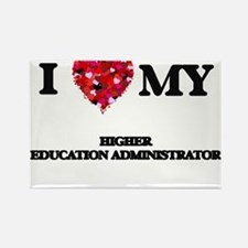 I love my Higher Education Administrator h Magnets