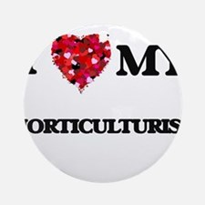 I love my Horticulturist hearts d Ornament (Round)