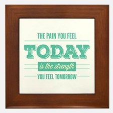 Pain Today Strength Tomorrow Framed Tile