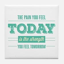 Pain Today Strength Tomorrow Tile Coaster