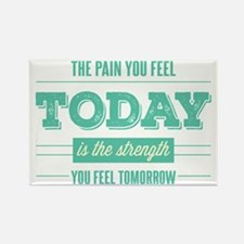 Pain Today Strength Tomorrow Magnets