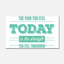 Pain Today Strength Tomorrow Car Magnet 20 x 12