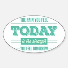 Pain Today Strength Tomorrow Decal