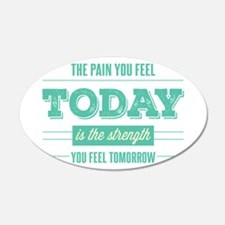 Pain Today Strength Tomorrow Wall Decal
