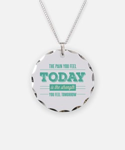 Pain Today Strength Tomorrow Necklace