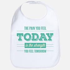 Pain Today Strength Tomorrow Bib