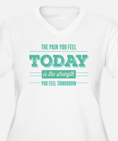 Pain Today Strength Tomorrow Plus Size T-Shirt