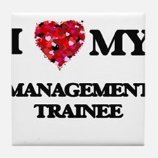 I love my Management Trainee hearts d Tile Coaster