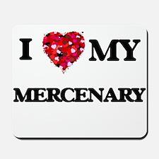 I love my Mercenary hearts design Mousepad
