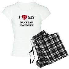 I love my Nuclear Engineer Pajamas