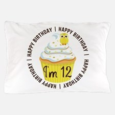 12th Birthday Cupcake Pillow Case