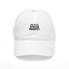 Trust Me, I'm A Speech Therapist Baseball Baseball Cap