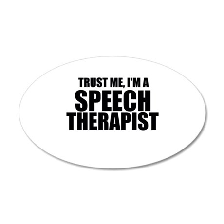 Trust Me, I'm A Speech Therapist Wall Decal by topcareers