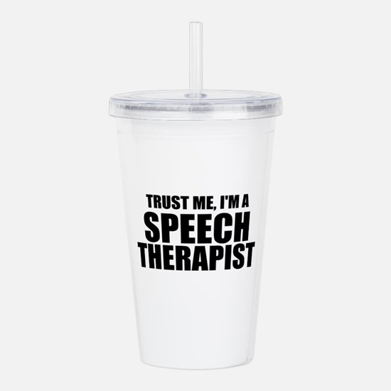 Trust Me, I'm A Speech Therapist Acrylic Double-wa