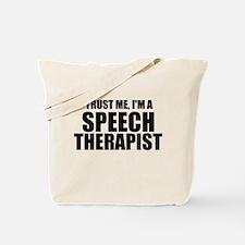 Trust Me, I'm A Speech Therapist Tote Bag