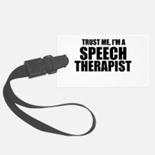 Trust Me, I'm A Speech Therapist Luggage Tag
