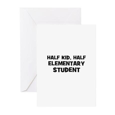 Half Kid, Half Elementary Stu Greeting Cards (Pk o