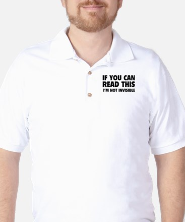 I'm Not Invisible Golf Shirt