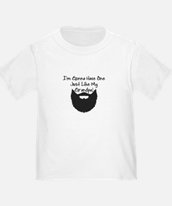 BABY BOY - BEARD - I'M GONNA HAVE ONE JUST T-Shirt