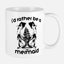 Mermaid I'd Rather Be a Mermaid Mugs