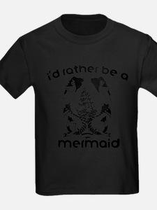 Mermaid I'd Rather Be a Mermaid T-Shirt