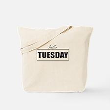 Hello Tuesday Tote Bag