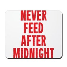 Never Feed After Midnight Mousepad