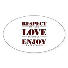Respect , Love , Enjoy - Oval Decal