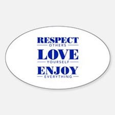 Respect Love Enjoy - Oval Decal