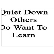 Please Quiet Down Others Do Want To Learn Framed Print