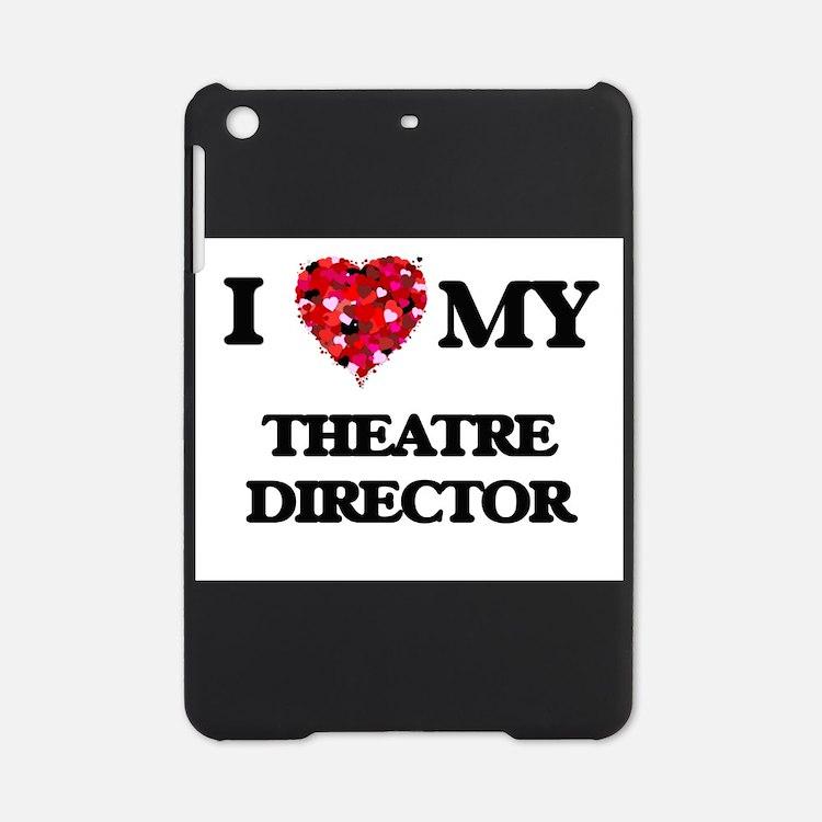 I love my Theatre Director hearts d iPad Mini Case