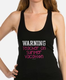 Warning Teacher on Summer Vacat Racerback Tank Top