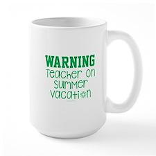 Warning Teacher on Summer Vacation Mugs