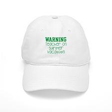Warning Teacher on Summer Vacation Baseball Cap